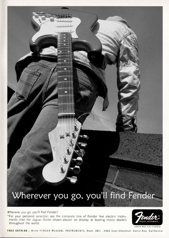 Wherever you go, you'll find Fender ads